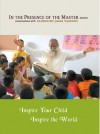 Inspire Your Child Inspire the World: In the Presence of the Master - Sadhguru