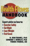 The Health Fitness Handbook - B. Don Franks, Edward T. Howley