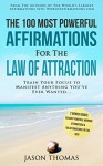 Affirmation | The 100 Most Powerful Affirmations for The Law of Attraction | 2 Amazing Affirmative Books Included for Morning Affirmations & For the Rich: Train Your Focus to Manifest Anything - Jason Thomas
