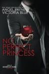 No Perfect Princess (Secrets of Stone) (Volume 3) - Angel Payne, Victoria Blue