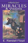 In the Realm of Miracles and Visions - E. Randall Floyd