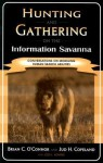 Hunting and Gathering on the Information Savanna: Conversations on Modeling Human Search Abilities - Brian C. O'Connor, Jud H. Copeland, Jodi L. Kearns