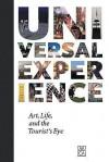 Universal Experience: Art, Life, and the Tourist's Eye - Robert Fitzpatrick