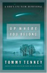 Up Where You Belong: A God's Eye View Devotional - Tommy Tenney