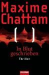 In Blut geschrieben: Roman - Maxime Chattam, Eliane Hagedorn, Bettina Runge