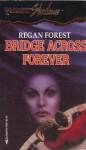 Bridge Across Forever (Silhouette Shadows, No 21) - Regan Forest