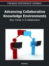 Advancing Collaborative Knowledge Environments: New Trends in E-Collaboration - Ned F. Kock