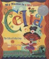 My Name is Celia/Me llamo Celia (Bilingual): The Life of Celia Cruz/la vida de Celia Cruz (Americas Award for Children's and Young Adult Literature. Winner) (English, Multilingual and Spanish Edition) - Monica Brown, Rafael López