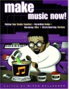 Make Music Now!: Putting Your Studio Together, Recording Songs, Burning CDs, Distributing Online - Mitch Gallagher
