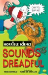 Sounds Dreadful (Horrible Science) - Nick Arnold, Tony De Saulles