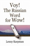 Voy! the Russian Word for Wow! - Lenny Karpman