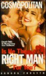 Is He the Right Man for You? - Sondra Forsyth