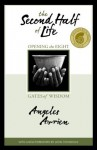 The Second Half of Life - Angeles Arrien