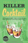 Killer Cocktail (A Nic & Nigel Mystery) - Tracy Kiely