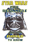 "Star Wars For Beginners: All You Should Know Before Watching a New Episode ""The Force Awakens"" - Mike Mitchell"
