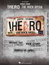 Songs From !Hero The Rock Opera - Hal Leonard Publishing Company