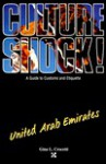 Culture Shock!: A Guide to Customs and Etiquette: United Arab Emirates (Culture Shock - Guides) - Gina L. Crocetti
