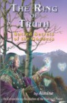The Ring of Truth: Sacred Secrets of the Goddess - Almine