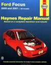 Haynes 2000 and 2001 Ford Focus Repair Manual (Hayne's Automotive Repair Manual) - Jay Storer, John Harold Haynes