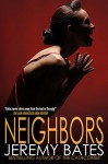 Neighbors (A Suspense Horror Thriller & Crime Short Story) - Jeremy Bates