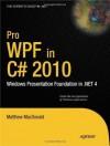 Pro WPF in C# 2010: Windows Presentation Foundation in .NET 4 - Matthew MacDonald