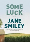 { [ SOME LUCK ] } Smiley, Jane ( AUTHOR ) Oct-07-2014 Hardcover - Jane Smiley
