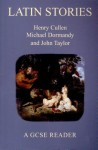 Latin Stories: A GCSE Reader - John Taylor, Henry Cullen, Michael Dormandy