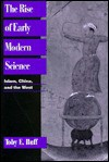 The Rise of Early Modern Science: Islam, China and the West - Toby E. Huff, Huff, Toby E. Huff, Toby E.