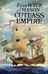 Cutlass Empire - F. van Wyck Mason