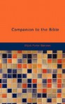 Companion to the Bible - Elijah Porter Barrows