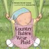 Country Babies Wear Plaid - Michelle Sinclair Colman