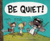BE QUIET! - Ryan T. Higgins, Ryan T. Higgins