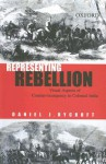 Representing Rebellion: Visual Aspects of Counter-Insurgency in Colonial India - Daniel Rycroft