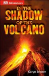 DK Adventures: In the Shadow of the Volcano - Caryn Jenner