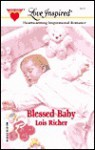 Blessed Baby - Lois Richer