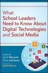 What School Leaders Need to Know about Digital Technologies and Social Media - Chris Lehmann