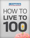 How to Live to 100: Be Healthy, Be Happy, and Afford It - Lindsay Lyon, Kimberly Palmer, Philip Moeller