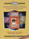 Teaching and Learning at a Distance: Foundations of Distance Education - Michael Simonson, Susan Zvacek, Michael Albright