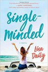 Single-Minded: A Novel - Lisa Daily
