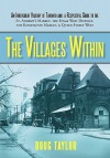 The Villages Within: An Irreverent History of Toronto and a Respectful Guide to the St. Andrew's Market, the Kings West District, the Kensi - Doug Taylor