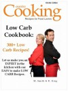 Low Carb Cookbook: 300+ Low Carb Recipes - Let us make you an EXPERT in the kitchen with our easy to make Low Carb Recipes. - M. Smith, R. King, Country Cooking Publishing