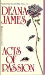 Acts of Passion - Deana James