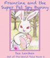 Francine and the Super Pet Spy Bunny - Penelope Crowe, Dea Lenihan
