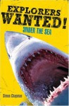 Explorers Wanted!: Under The Sea (Chapman, Simon, Explorers Wanted!,) - Simon Chapman