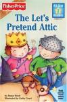 The Let's Pretend Attic - Susan Hood