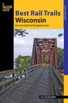 Best Rail Trails Wisconsin: More Than 50 Rail Trails Throughout the State - Kevin Revolinski, Phil Van