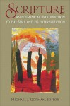 Scripture: An Ecumenical Introduction to the Bible and Its Interpretation - Michael J. Gorman