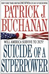 Suicide of a Superpower: Will America Survive to 2025? - Patrick J. Buchanan