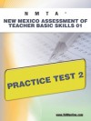 NMTA New Mexico Assessment of Teacher Basic Skills 01 Practice Test 2 - Sharon Wynne