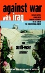 Against War with Iraq: An Anti-War Primer - Michael Ratner, Barbara Olshansky